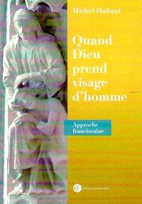 QUAND DIEU PREND VISAGE D'HOMME