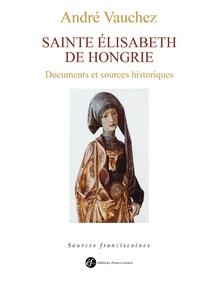 SAINTE ELISABETH DE HONGRIE. DOCUMENTS ET SOURCES HISTORIQUES