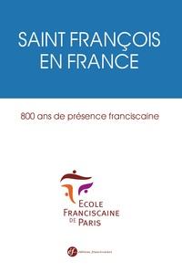 SAINT FRANCOIS EN FRANCE. 800 ANS DE PRESENCE FRANCISCAINE