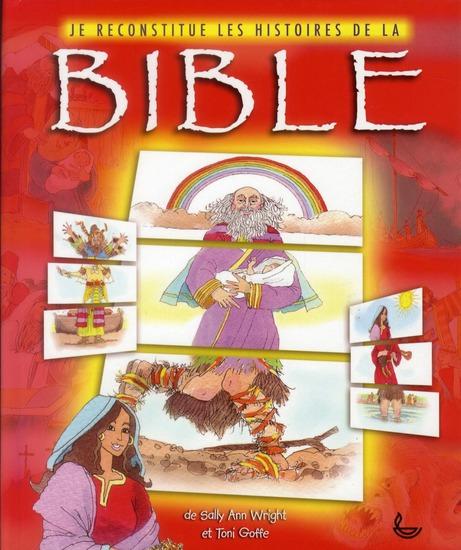 JE RECONSTITUE LES HISTOIRES DE LA BIBLE