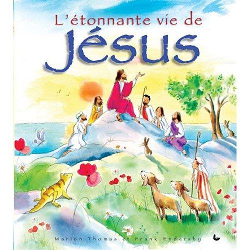 L'ETONNANTE VIE DE JESUS