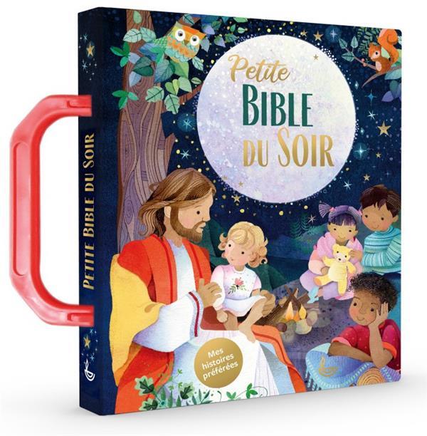 PETITE BIBLE DU SOIR - MES HISTOIRES PREFEREES