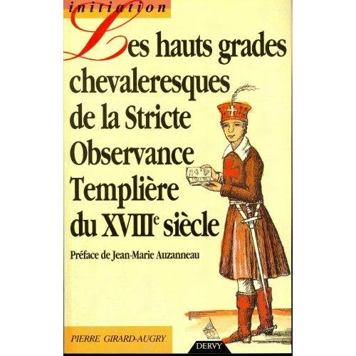 HAUTS GRADES CHEVALERESQUES DE LA STRICTE OBSERVANCE TEMPLIERE DU XVIII SIECLE