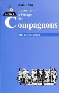 INSTRUCTIONS A L'USAGE DES COMPAGNONS AU RITE ECOSSAIS RECTIFIE