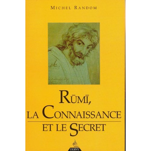 RUMI, LA CONNAISANCE ET LE SECRET