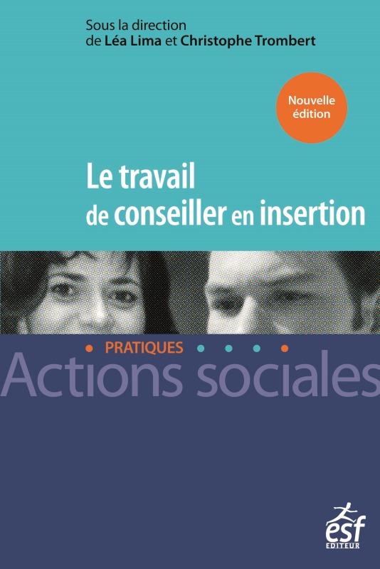 TRAVAIL DE CONSEILLER EN INSERTION (LE)