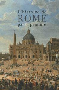 HISTOIRE DE ROME PAR LA PEINTURE