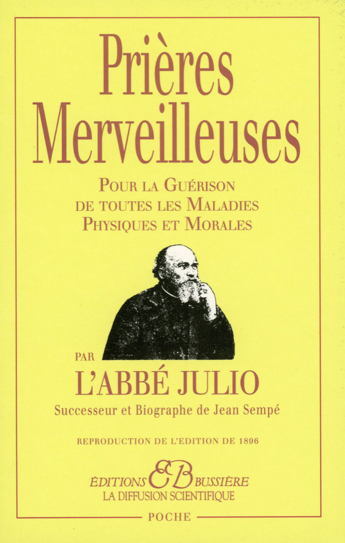 PRIERES MERVEILLEUSES PAR L'ABBE JULIO