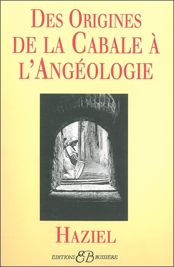 DES ORIGINES DE LA CABALE A L'ANGEOLOGIE