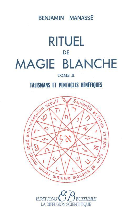 RITUEL DE MAGIE BLANCHE - T. 2