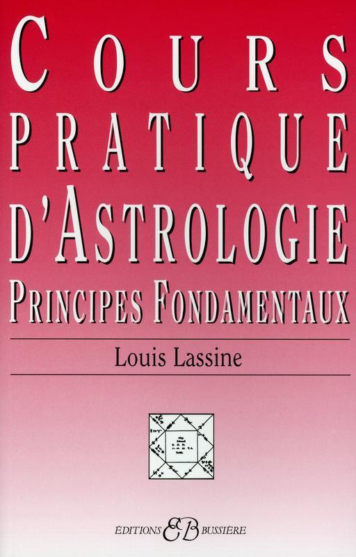 COURS PRATIQUE D'ASTROLOGIE - PRINCIPES FONDAMENTAUX