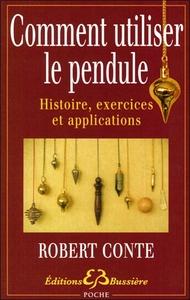 COMMENT UTILISER LE PENDULE - HISTOIRE, EXERCICES ET APPLICATIONS