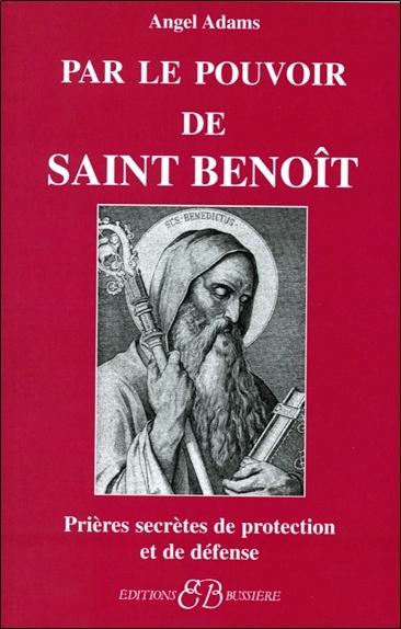 PAR LE POUVOIR DE SAINT BENOIT