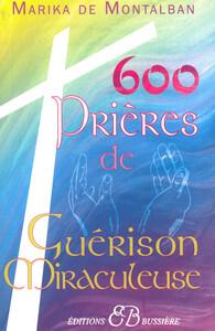 600 PRIERES DE GUERISON MIRACULEUSE