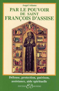 PAR LE POUVOIR DE SAINT FRANCOIS D'ASSISE
