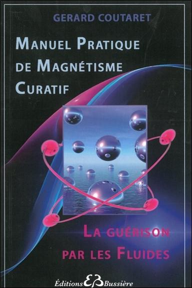MANUEL PRATIQUE DE MAGNETISME CURATIF