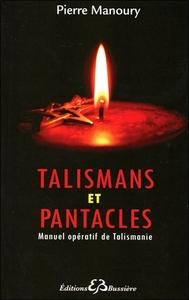 TALISMANS ET PANTACLES - MANUEL OPERATIF DE TALISMANIE