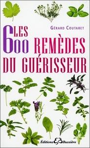 LES 600 REMEDES DU GUERISSEUR