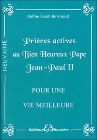 PRIERES ACTIVES AU BIEN HEUREUX PAPE JEAN-PAUL II