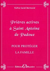 PRIERES ACTIVES A SAINT ANTOINE DE PADOUE - POUR PROTEGER LA FAMILLE