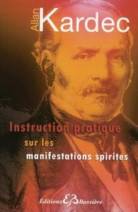 INSTRUCTION PRATIQUE SUR LES MANIFESTATIONS SPIRITES
