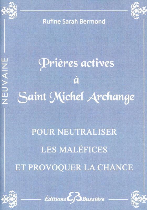 PRIERES ACTIVES A SAINT MICHEL ARCHANGE - POUR NEUTRALISER LES MALEFICES