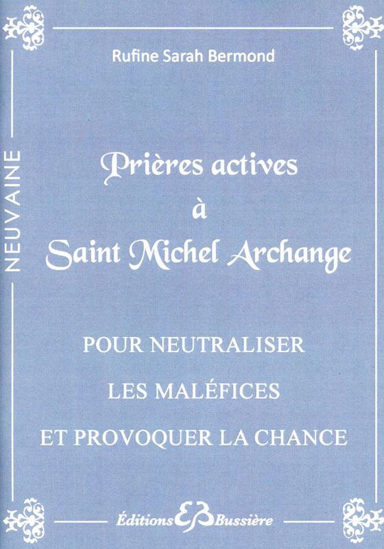 PRIERES ACTIVES A SAINT MICHEL ARCHANGE - POUR NEUTRALISER LES MALEFICES