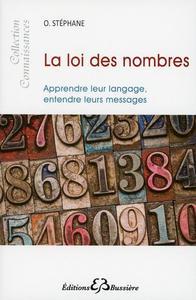 LA LOI DES NOMBRES - APPRENDRE LEUR LANGAGE, ENTENDRE LEURS MESSAGES