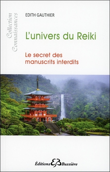 L'UNIVERS DU REIKI  - LE SECRET DES MANUSCRITS INTERDITS