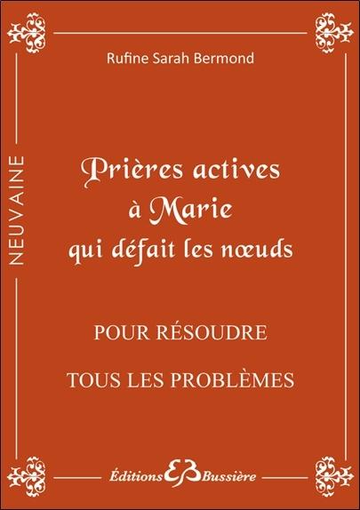 PRIERES ACTIVES A MARIE QUI DEFAIT LES NOEUDS - POUR RESOUDRE TOUS LES PROBLEMES