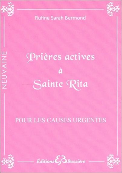 PRIERES ACTIVES A SAINTE RITA - POUR LES CAUSES URGENTES