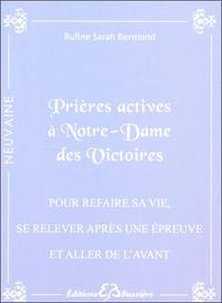 PRIERES ACTIVES A NOTRE-DAME DES VICTOIRES - POUR REFAIRE SA VIE, SE RELEVER APRES UNE EPREUVE ET AL