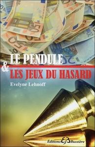 LE PENDULE & LES JEUX DU HASARD