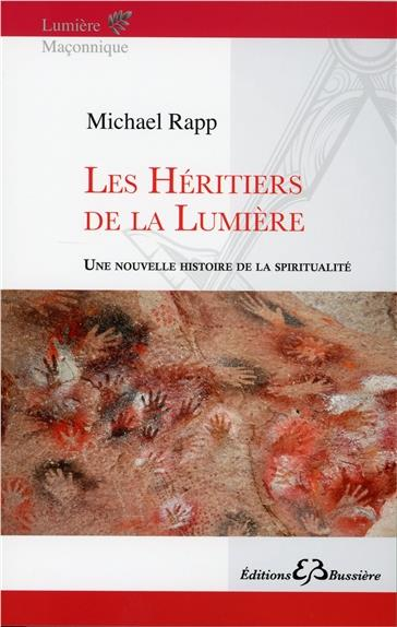 LES HERITIERS DE LA LUMIERE - UNE NOUVELLE HISTOIRE DE LA SPIRITUALITE