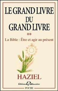 LE GRAND LIVRE DU GRAND LIVRE T2 - LA BIBLE : ETRE ET AGIR AU PRESENT