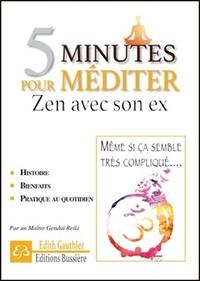 5 MINUTES POUR MEDITER - ZEN AVEC SON EX