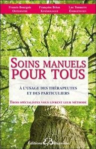 SOINS MANUELS POUR TOUS - A L'USAGE DES THERAPEUTES ET DES PARTICULIERS