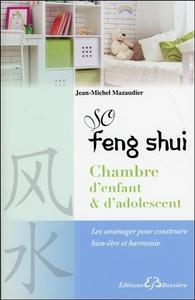 SO FENG-SHUI - CHAMBRE D'ENFANT & D'ADOLESCENT - LES AMENAGER POUR CONSTRUIRE BIEN-ETRE ET HARMONIE