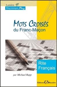 MOTS CROISES DU FRANC-MACON - RITE FRANCAIS