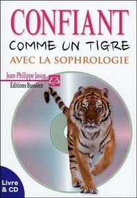 CONFIANT COMME UN TIGRE AVEC LA SOPHROLOGIE - LIVRE & CD