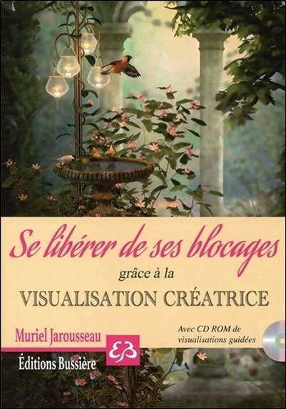 SE LIBERER DE SES BLOCAGES GRACE A LA VISUALISATION CREATRICE - LIVRE + CD