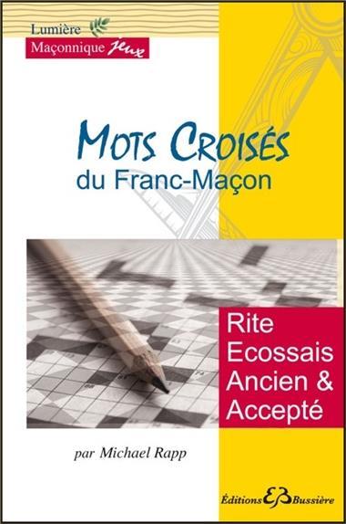 MOTS CROISES DU FRANC-MACON - RITE ECOSSAIS ANCIEN ET ACCEPTE
