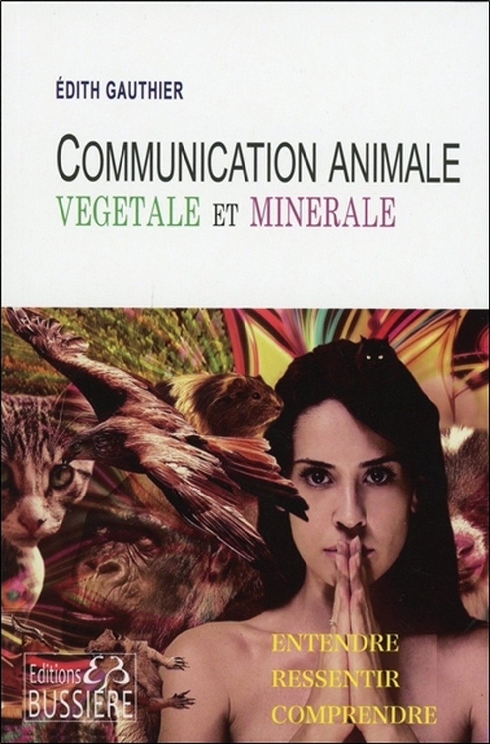 COMMUNICATION ANIMALE, VEGETALE ET MINERALE