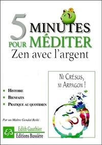5 MINUTES POUR MEDITER - ZEN AVEC L'ARGENT