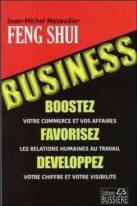 FENG-SHUI BUSINESS - BOOSTEZ VOTRE COMMERCE ET VOS AFFAIRES
