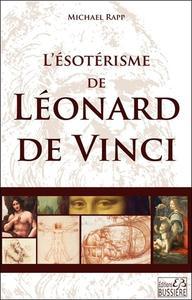 L'ESOTERISME DE LEONARD DE VINCI