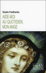 AIDE-MOI AU QUOTIDIEN, MON ANGE