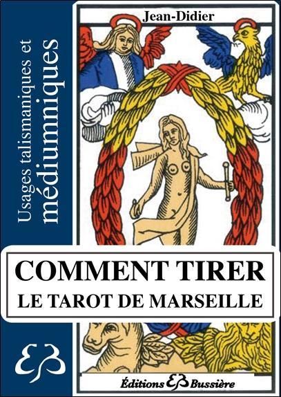 COMMENT TIRER LE TAROT DE MARSEILLE - USAGE TALISMANIQUE ET MEDIUMNIQUE