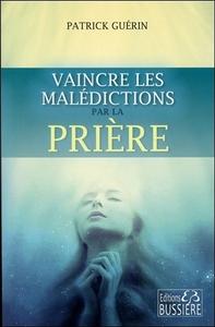VAINCRE LES MALEDICTIONS PAR LA PRIERE