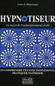 HYPNOTISEUR - LE SECRET DE L'ENDORMISSEMENT REVELE - EN COMPRENDRE LES FONCTIONNEMENTS, PRATIQUER, M